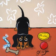 """Dachshund Wants to Play""  New Original Painting"