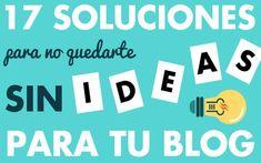 17 soluciones para esos momentos en que te quedas sin Ideas para escribir en tu Blog. Un listado de ideas perfectamente detalladas.