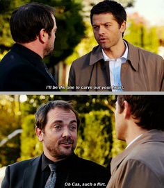 Cas: I'll be the one to carve out your heart. Supernatural Cas Misha Collins Crowley Mark Sheppard