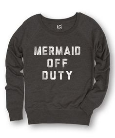 Another great find on #zulily! Heather Charcoal 'Mermaid Off Duty' Slouchy Sweatshirt #zulilyfinds