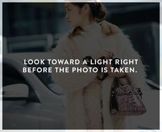 How to look better in photos: look toward a light right before the photo is taken