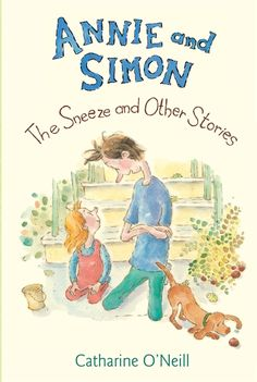 Annie and Simon: The Sneeze and Other Stories by Catharine O'Neill is reviewed by Dornel Cerro. Starred Review - Kirkus Cheerful and talkative Annie, and her big brother Simon are back for another ...