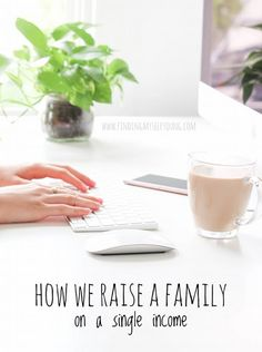 How we raise a family on a single income