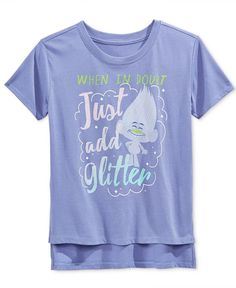 8d122157 DreamWorks Trolls When in Doubt Just Add Glitter Graphic T-Shirt, Big Girls  (7-16) & Reviews - Shirts & Tees - Kids - Macy's