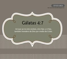 Galatas 4:7  https://www.facebook.com/photo.php?fbid=472890516104232=a.465260746867209.104826.165804343479519=3