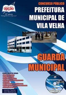 Apostila Concurso Prefeitura do Município de Vila Velha / ES - 2014: - Cargo: Guarda Municipal