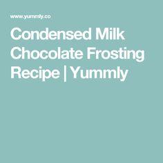 Condensed Milk Chocolate Frosting Recipe | Yummly