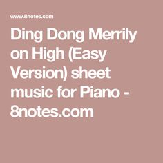 Ding Dong Merrily on High (Easy Version) sheet music for Piano - 8notes.com