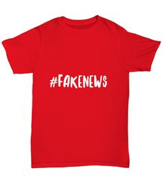 Funny Fake News #Fakenews TV and Social Media T-Shirt