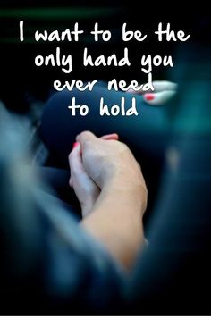 I want to be the only hand you ever need to hold love love quotes relationship quotes relationship quotes and sayings Cute Love Quotes, Love Quotes For Her, Romantic Love Quotes, Romantic Images, Love For Her, Qoutes About Love, Love Of My Life, Crush Quotes, Me Quotes