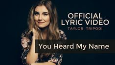 You Heard My Name Lyrics – Taylor Tripodi