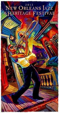 Jazz Fest is one of my favorite events and one of the best parts of New Orleans! Love the 2012 poster. Always great art. I have the 2009 poster hanging in my house!