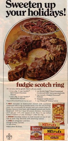 Fudgie Scotch Ring--might substitute peanut butter chips for butterscotch