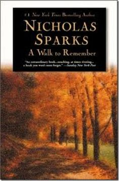 A Walk to Remember - Probably the first time I ever had trouble deciding if I liked the book or movie better.