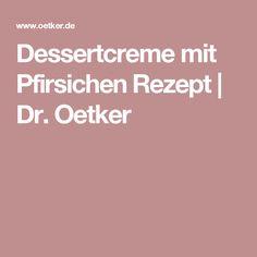 Dessertcreme mit Pfirsichen Rezept   Dr. Oetker