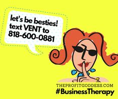 Ever felt like you were SO annoyed with that lame-tard in the cubicle next to you? We created the best FREE tool to just let it all hang out WITHOUT getting canned! Text VENT to 818-600-0881 for some free virtual therapy! | The Profit Goddess! #free #business #entrepreneur