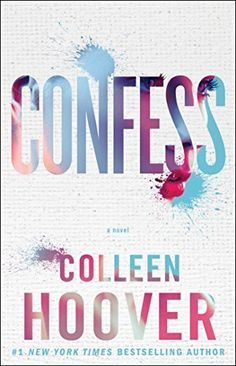 Confess: A Novel by Colleen Hoover, http://www.amazon.com/dp/B00LD1OHE0/ref=cm_sw_r_pi_dp_y6ihvb05MV9SX