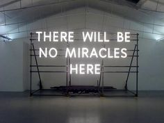 """Nathan Coley 2006 """"there will be no miracles here"""""""