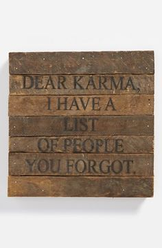 Dear Karma, I have a list of people you forgot | Repurposed Wood Wall Art