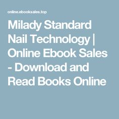 Milady Standard Nail Technology   Online Ebook Sales - Download and Read Books Online