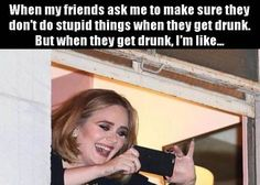 When my friends ask me to make sure they don't do stupid things when they get drunk. But when they get drunk, I'm like...: more funny animal pictures @ http://www.fartinvite.com/