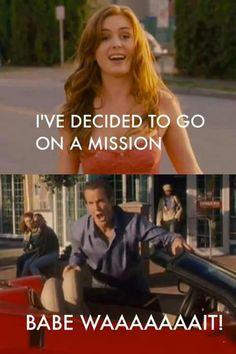 Babe...babe...babe wait!..totally reminds me of me and my ex! hahahaha we always quoted this..and then broke up and im going on a mission! haha
