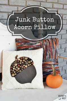 Decorate an acorn pillow with junk buttons!