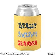 Totally Awesome Grandpa Can Cooler