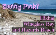 Great Walks, Tasmania, Hiking Trails, Hard Work, Pretty In Pink, Circuit, Beaches, The Good Place, Wine Glass