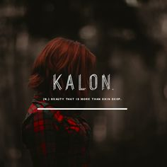 Kalon; beauty that is more than skin-deep