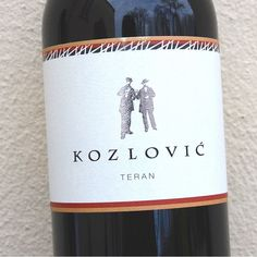 Kozlovic Teran This Croatian Refosco is phenomenal with wild game.  I drink this and eat deer sticks on lazy sundays.