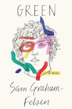 The 75 Best Book Covers of 2018 - Sam Graham-Felsen, Green, design by June Park - Graphic Design Magazine, Magazine Design, Book Club Books, New Books, Good Books, Book Nerd, Children's Books, Cover Art, Buch Design