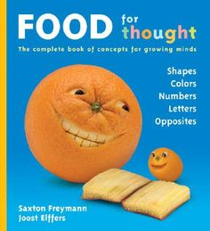 All parents give their children fruits and vegetables to grow healthy and strong. Now for the first time, these garden goodies can nourish a child's educational development as well! Food for thought introduces five major concepts every kid needs to know via playful produce sculptures sure to entertain all ages. #Children #Reading #Preschool #Books