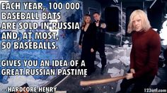 Each year, 100 000 baseball bats are sold in Russia... #HardcoreHenry #movie #quote https://123wtf.me/2016/06/23/wtf-hardcore-henry-2015/