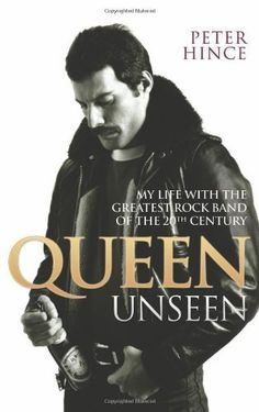Queen Unseen: My Life with the Greatest Rock Band of the 20th Century by Peter Hince. $21.37. Publisher: John Blake (November 2, 2011). 288 pages. Publication: November 2, 2011