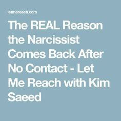 The REAL Reason the Narcissist Comes Back After No Contact - Let Me Reach with Kim Saeed
