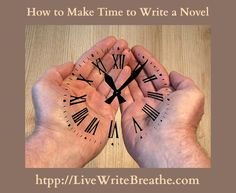 How to Make Time to Write a Novel from Janalyn Voigt for Live Write Breathe: Carving out time to write takes sacrifice and sometimes a paradigm shift. #writing #amwriting #writinglife #creativelife