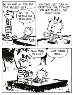 Calvin and Hobbs :). True story.