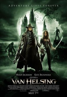 Van Helsing-I own it, if you want to borrow it let me know. In others words YOU NEED TO SEE THIS MOVIE, before Tom Cruise (ruins) it