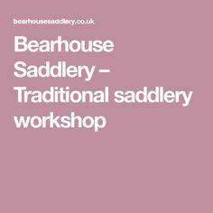 Bearhouse Saddlery – Traditional saddlery workshop Presentation, Workshop, London, Traditional, Atelier, Work Shop Garage, London England