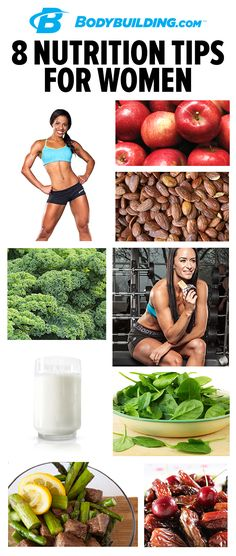 8 NUTRITION TIPS FOR WOMEN! Here are 8 nutrition tips. Follow them, and your stamina and performance should improve, plus you'll be getting the nutrients you need to fight the chronic diseases that are of increasing concern to women. Bodybuilding.com