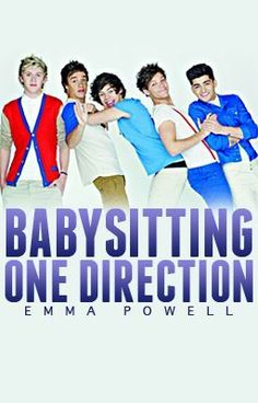 """Babysitting One Direction"" by SunshineFace - ""All eighteen year old Anna Lee wanted was a summer babysitting job. That's exactly what she got when…"""