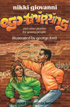 On Shelves Now: EGO-TRIPPING & OTHER POEMS FOR YOUNG PEOPLE by Nikki Giovanni, illustrated by George Ford | Kids Read in Colour