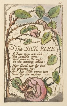 "This is ""Sick Rose"", a poetry of William Blake. Love can save our soul but sometimes became something that torment us, a fixed thought. Real love should lift us from pain,not be the cause of it. William Blake Poems, Rose Poems, Rose Williams, English Poets, Janis Joplin, Illuminated Manuscript, Printmaking, Book Art, Vintage World Maps"