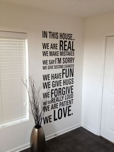 In this House We are real we make mistakes we say im sorry we give second chances we have fun we give hugs we forgive we do really loud we are patient we love Entry way Wall Decal