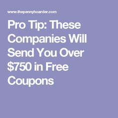 Pro Tip: These Companies Will Send You Over $750 in Free Coupons