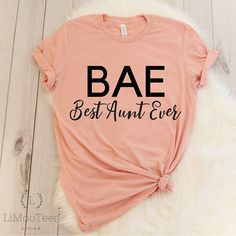 BAE Best Aunt Ever Shirt for Favorite Auntie T-Shirts for Women Cute Top Clothing Funny Shirt Gift Tee With Saying Quote Casual Mothers Day - Funny Kids Shirts - Ideas of Funny Kids Shirts - Funny Kids Shirts, Funny Shirt Sayings, T Shirts With Sayings, T Shirts For Women, Cute T Shirts, Sarcastic Shirts, Funny Sarcastic, Sweat Shirt, Beste Tante
