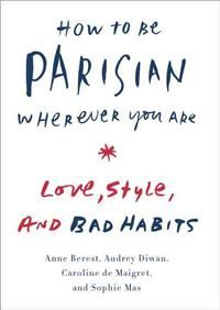 From four stunning and accomplished French women--at last--a fresh and spirited take on what it really means to be a Parisienne: how they dress, entertain, have fun and attempt to behave themselves. In short, frisky sections, these Parisian women give you their very original views on style, beauty, culture, attitude and men. The authors--Anne Berest, Audrey Diwan, Caroline de Maigret, and Sophie Mas--unmarried but attached, with children--have been friends for years. Talented bohemi New Books, Good Books, Books To Read, Amazing Books, Just In Case, Just For You, Bidermann, Parisienne Chic, 12th Book