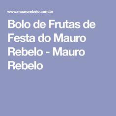Bolo de Frutas de Festa do Mauro Rebelo - Mauro Rebelo