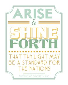 2012 LDS Young Women Theme - Arise & Shine Forth